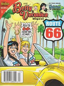 "Betty & Veronica Digest Comic #197 ""Route 66, Here We Come!"" Plus Sabrina the Teenage Witch"