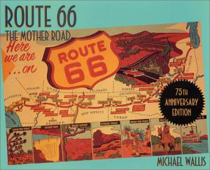 Route 66, 75th Anniversary Edition: The Mother Road