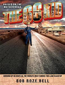 The 66 Kid: Raised on the Mother Road: Growing Up on Route 66, the World's Most Famous Two-Lane Blacktop