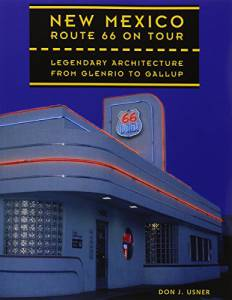 New Mexico Route 66 on Tour: Legendary Architecture from Glenrio to Gallup