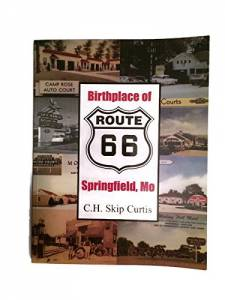 Birthplace of Route 66: Springfield, Mo
