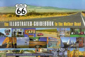 Route 66: The Illustrated Guidebook to the Mother Road