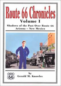 Route 66 Chronicles: Volume I Shadows of the Past Over Route 66 Arizona – New Mexico