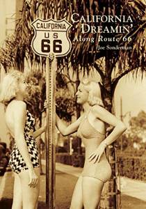 California Dreamin' Along Route 66 (Images of America)
