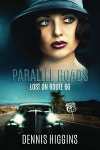 Parallel Roads (Lost on Route 66): A time travel thriller, based along Route 66.