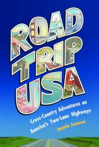 Road Trip USA: Cross-Country Adventures on America's Two-Lane Highways (2006 Edition)