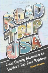 Road Trip USA: Cross-Country Adventures on America's Two-Lane Highways (2009 Edition)