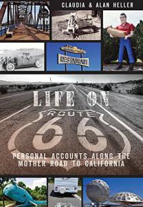 Life On Route 66: Personal Accounts Along the Mother Road to California