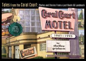 Tales From the Coral Court: Photos & Stories from a Lost Route 66 Landmark