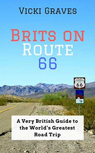 Brits on Route 66: A Very British Guide to the World's Greatest Road Trip