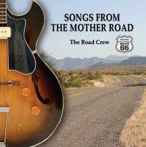 Route 66 – Songs From The Mother Road – The Road Crew