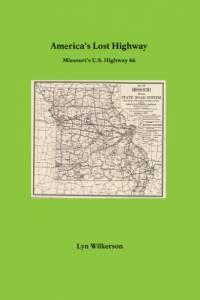 America's Lost Highway-Missouri's U.S. Highway 66