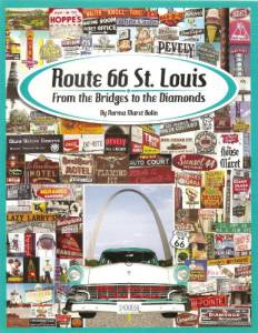 Route 66 St. Louis: From the Bridges to the Diamonds