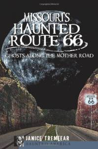 Missouri's Haunted Route 66: Ghosts Along the Mother Road (Haunted America)