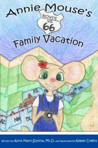 Annie Mouse's Route 66 Family Vacation (The Adventures of Annie Mouse)