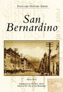 San Bernardino (Postcard History: California) by Steven Shaw (2008-01-09)