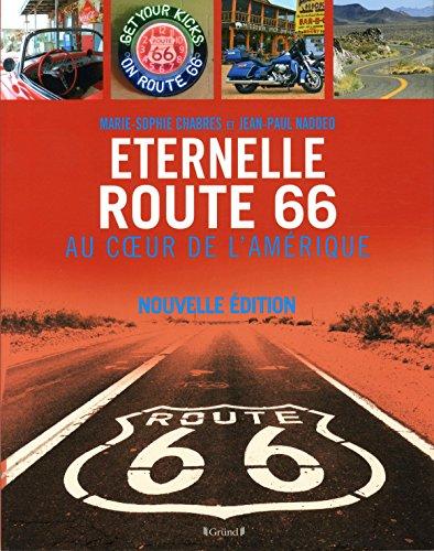Eternelle Route 66: au coeur de l'Amérique N. éd.