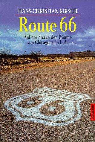 Route 66. Auf der Straße der Träume von Chicago nach L.A.