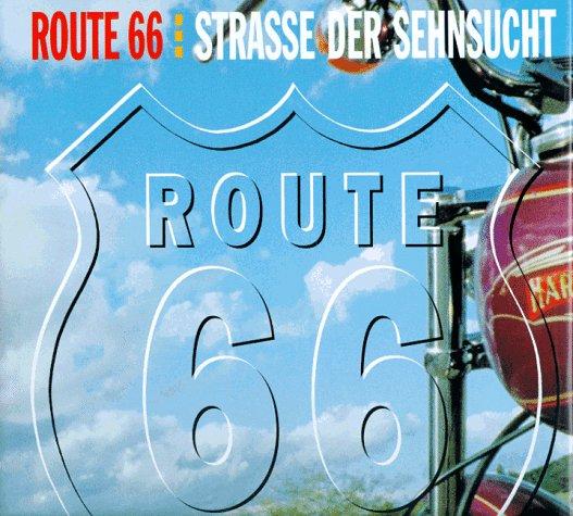 Route 66: Straße der Sehnsucht